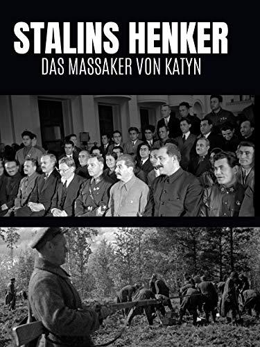 Stalins Henker. Das Massaker von Katyn.