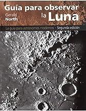 GUIA PARA OBSERVAR LA LUNA (GEOGRAFÍA Y GEOLOGÍA-ASTRONOMIA)