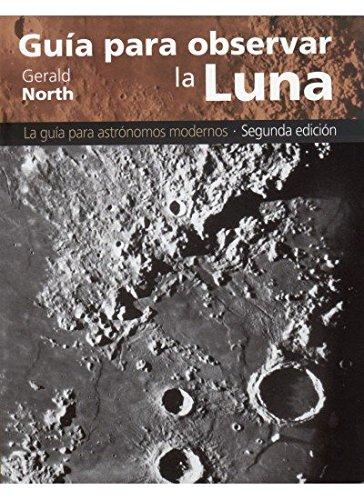 GUIA PARA OBSERVAR LA LUNA (GEOGRAFÍA Y GEOLOGÍA-ASTRONOMIA) (Tapa blanda)