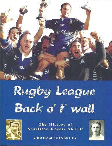 Rugby League Back O' T' Wall: A History of Sharlston Rovers ARLFC (English Edition)