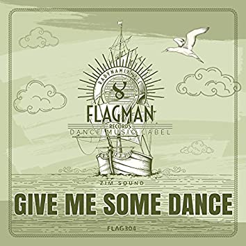 Give Me Some Dance