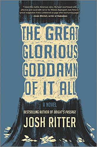 The Great Glorious Goddamn of It All: A Novel