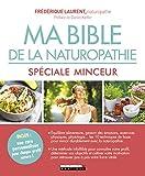Ma bible de la naturopathie spécial minceur