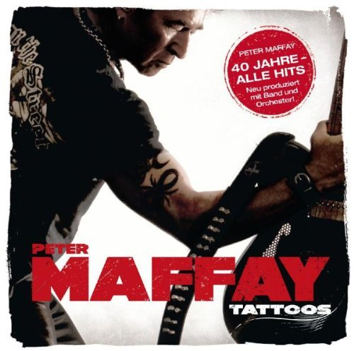 Tattoos by Peter Maffay (2010-01-29)