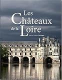 Chateaux de la Loire (les) de Alain Cassaigne (24 octobre 2014) Broché - 24/10/2014