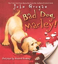 Bad Dog, Marley! by John Grogan (2011-07-26)