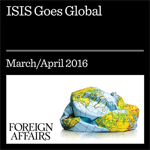 ISIS Goes Global                   By:                                                                                                                                 Daniel Byman                               Narrated by:                                                                                                                                 Kevin Stillwell                      Length: 29 mins     Not rated yet     Overall 0.0