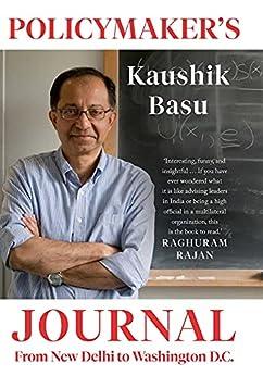 Policymaker's Journal: From New Delhi to Washington D.C. (English Edition) par [Kaushik Basu]