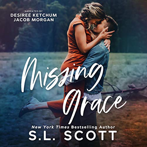 Missing Grace Audiobook By S.L. Scott cover art