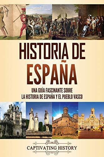 Historia de España: Una guía fascinante sobre la historia