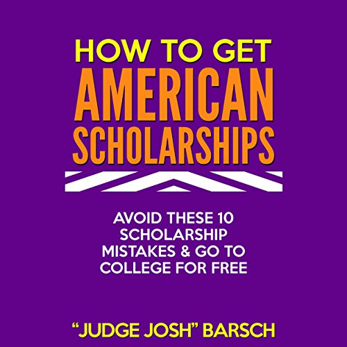 How to Win American Scholarships Audiobook By Josh Barsch cover art