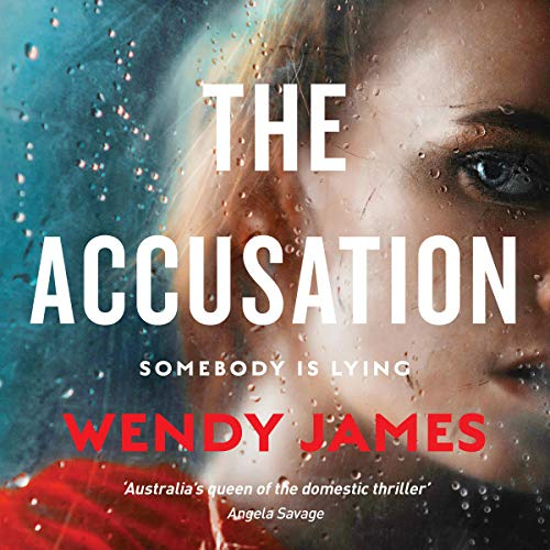 The Accusation                   By:                                                                                                                                 Wendy James                               Narrated by:                                                                                                                                 Casey Withoos                      Length: 8 hrs and 37 mins     Not rated yet     Overall 0.0