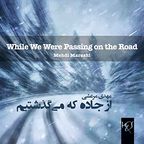 While We Were Passing on the Road: Az Jaddeh Ke Migozashtim [Persian Edition] audiobook cover art
