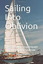 Sailing Into Oblivion: The Solo Non-stop Voyage of the Mighty Sparrow