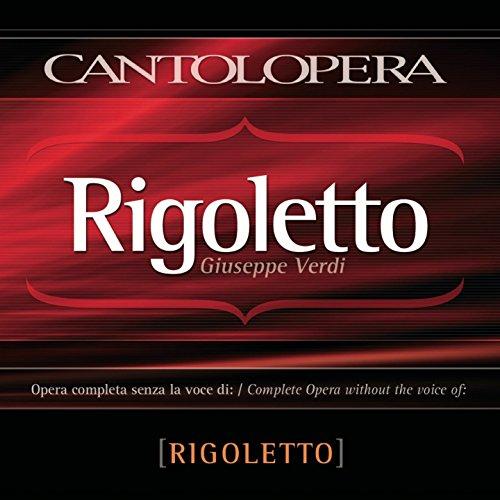 Cantolopera: Rigoletto (Full Vocal Version Minus Rigoletto Voice)