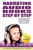 Narrating Audio Books Step by Step - Creating Narration and Audiobooks on Amazon, Audible, ACX and more!