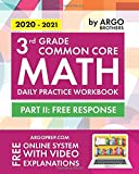 3rd Grade Common Core Math: Daily Practice Workbook - Part II: Free Response | 1000+ Practice Questions and Video Explanations | Argo Brothers (Common Core Math by ArgoPrep)