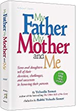 MY FATHER, MY MOTHER AND ME: Sons and daughters tell of their devotion, challenges, and successes in honoring their parents