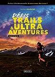 Défis Trails & Ultra Aventures - Guide et Récits