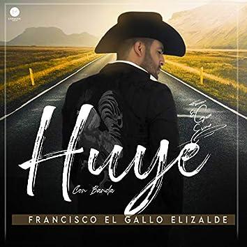 Huye (Con Banda)