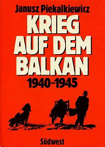 Krieg auf dem Balkan 1940 - 1945
