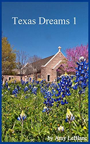 Book: Texas Dreams 1 by Amy LeBlanc