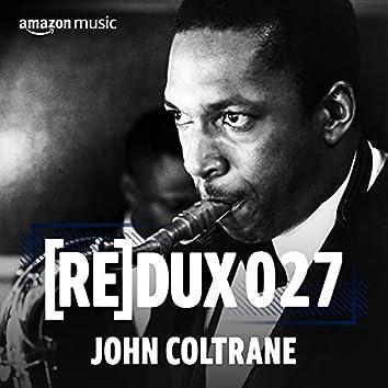 REDUX 027: John Coltrane