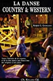 Danse country & western (La) Toute l'histoire de la country et de la line dance aux États-Unis des origines à nos jours