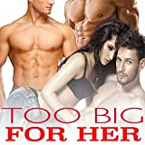 TOO BIG FOR HER (Explicit Erotic Taboo Hot Box Set Collection)