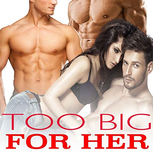 TOO BIG FOR HER (Erotic Taboo Explicit Box Set Collection) (English Edition)
