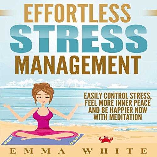 Effortless Stress Management audiobook cover art