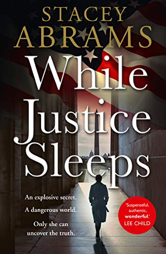 While Justice Sleeps: from the New York times bestseller and inspirational activist Stacey Abrams comes an explosive new political thriller in 2021 (English Edition)
