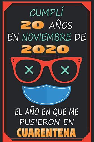 Cumplí 20 Años En Noviembre De 2020, El Año En Que Me Pusieron En Cuarentena: 20 años cumpleaños regalos originales | regalos para mujer - hombre - ... - mama - padre de 20 años | cuaderno de notas