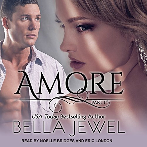 Amore: Part 1                   By:                                                                                                                                 Bella Jewel                               Narrated by:                                                                                                                                 Noelle Bridges,                                                                                        Eric London                      Length: 5 hrs and 11 mins     3 ratings     Overall 5.0