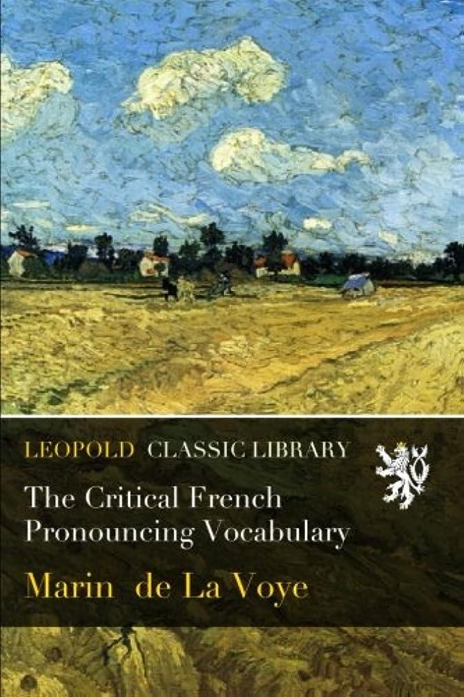 ホバー省摂氏The Critical French Pronouncing Vocabulary