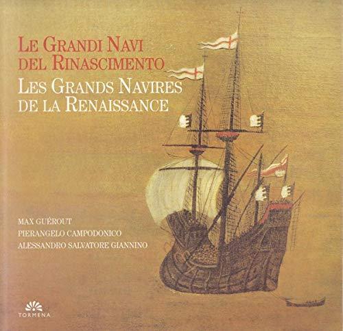 Le grandi navi del Rinascimento-Les grands navires de la Renaissance. Con CD-ROM