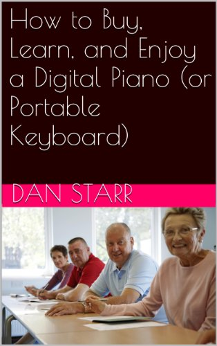 How to Buy, Learn, and Enjoy a Digital Piano (or Portable Keyboard) (English Edition)