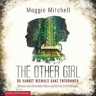The other Girl: Du kannst niemals ganz entkommen                   Autor:                                                                                                                                 Maggie Mitchell                               Sprecher:                                                                                                                                 Christiane Marx,                                                                                        Britta Steffenhagen                      Spieldauer: 12 Std. und 45 Min.     19 Bewertungen     Gesamt 3,2