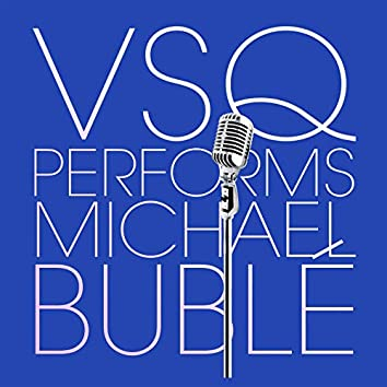 VSQ Performs Michael Buble