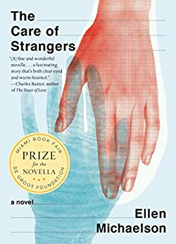 The Care of Strangers by [Ellen Michaelson]