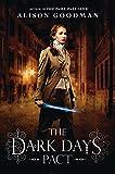 The Dark Days Pact (A Lady Helen Novel, Band 2) - Alison Goodman