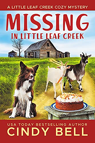 Missing in Little Leaf Creek (A Little Leaf Creek Cozy Mystery Book 8) by [Cindy Bell]