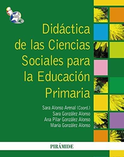 Didáctica de las ciencias sociales para la educación primaria / Didactics of Social science for elementary education (Spanish Edition) by Piramide Ediciones Sa (2010-09-30)