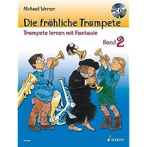 Die fröhliche Trompete: Trompete lernen mit Fantasie. Band 2. Trompete. Ausgabe mit CD.