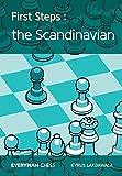 First Steps: The Scandinavian (everyman Chess)-Lakdawala, Cyrus
