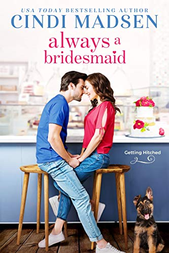 Always a Bridesmaid (Getting Hitched Book 2)