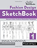Fashion Design Sketchbook: Women's Wear Fashion Illustration Templates. 9 heads tall figure. (Fashion Croquis Sketch Books)