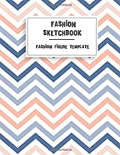 Fashion Sketchbook - Fashion Figure Template: Novelty Gifts Book for Fashion Designers for Women - Blank Fashion Croquis Notebook To Draw And Sketch Your Design Ideas And Build Your Portfolio Fast