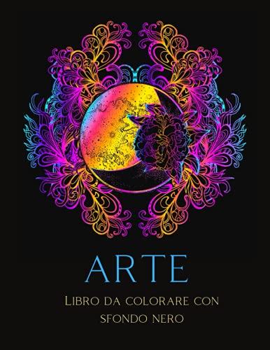 Arte Libro da colorare con sfondo nero: 25 disegni di animali unici e illustrazioni antistress per adulti| Libro da colorare Mix di sfondo nero