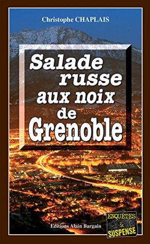 Salade russe aux noix de Grenoble: Les enquêtes gourmandes d'Arsène Barbaluc - Tome 5 (French Edition)